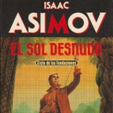 Libros de segunda mano: EL SOL DESNUDO (EDICIÓN 1990), DE ISAAC ASIMOV, EDICIONES MARTÍNEZ ROCA, COLECCIÓN BIBLIOTECA ASIMOV. Lote 125351547