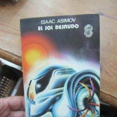 Libros de segunda mano: LIBRO EL SOL ESNUDO ISAAC ASIMOV 1980 ED. MARTINEZ ROCA L-9309-277. Lote 125383151