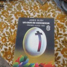 Libros de segunda mano: LIBRO UN CASO DE CONCIENCIA JAMES BLISH 1982 ED. MARTINEZ ROCA L-17794. Lote 125390667