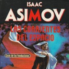 Libros de segunda mano: LAS CORRIENTES DEL ESPACIO (EDICIÓN 1991) DE ISAAC ASIMOV, ED. MARTÍNEZ ROCA, COL. BIBLIOTECA ASIMOV. Lote 125444387
