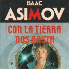Libros de segunda mano: CON LA TIERRA NOS BASTA (1991), DE ISAAC ASIMOV, EDICIONES MARTÍNEZ ROCA, COL. BIBLIOTECA ASIMOV. Lote 125462075