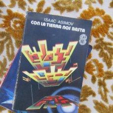 Libros de segunda mano: LIBRO CON LA TIERRA NOS BASTA ISAAC ASIMOV 1981 ED. MARTINEZ ROCA L-11649-859. Lote 125642963