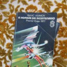 Libros de segunda mano: LIBRO EL HOMBRE DEL BICENTENARIO ISAAC ASIMOV 1978 ED. MARTINEZ ROCA L-11649-862. Lote 125644147