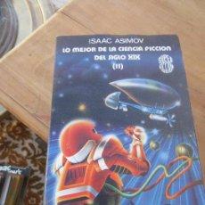 Libros de segunda mano: LIBRO LO MEJOR DE LA CIENCIA FICCIÓN DEL SIGLO XIX II ISAAC ASIMOV 1983 MARTINEZ ROCA L-17826. Lote 125695739