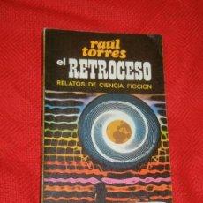 Libros de segunda mano: EL RETROCESO, DE RAUL TORRES - AZUR 1969, CON DEDICATORIA AUTOR. Lote 125844511