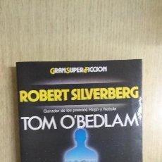 Libros de segunda mano: ROBERT SILVERBERG , TOM O'OBEDLAM. Lote 125851767