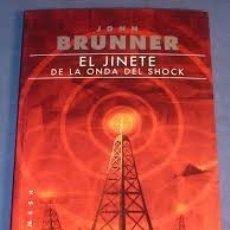 Libros de segunda mano: EL JINETE DE LA ONDA DE SHOCK. JHON BRUNNER. Lote 125868207