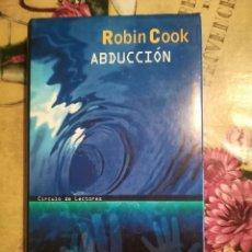 Libros de segunda mano: ABDUCCIÓN - ROBIN COOK. Lote 126368555