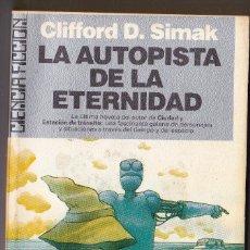 Libros de segunda mano: LA AUTOPISTA DE LA ETERNIDAD - SIMAK, CLIFFORD D.. Lote 126921851
