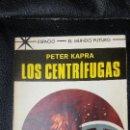 Libros de segunda mano: LOS CENTRIFUGAS PETER KAPRA Nº 468 COLECCION ESPACIO MUNDO FUTRO TORAY. Lote 164607150