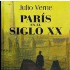 Libros de segunda mano: PARIS EN EL SIGLO XX - JULIO VERNE. Lote 127475643