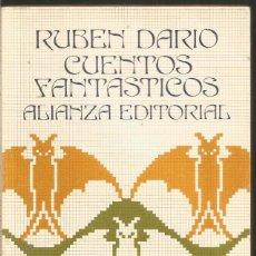 Libros de segunda mano: RUBEN DARIO. CUENTOS FANTASTICOS. ALIANZA. Lote 127518731