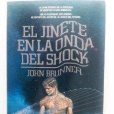 Libros de segunda mano: EL JINETE EN LA ONDA DEL SHOCK DE JOHN BRUNNER. Lote 127670019