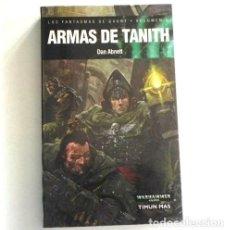 Libros de segunda mano: ARMAS DE TANITH - LOS FANTASMAS DE GAUNT VOL 5 - LIBRO NOVELA DAN ABNETT - WARHAMMER 40000 TIMUN MAS. Lote 127813347