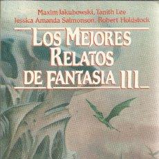 Libros de segunda mano: LOS MEJORES RELATOS DE FANTASÍA 3.TANITH LEE,ROBERT HOLDSTOCK.MARTINEZ ROCA.1986.. Lote 128140275