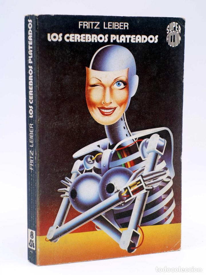 SUPER FICCIÓN 8. LOS CEREBROS PLATEADOS (FRITZ LEIBER) MARTÍNEZ ROCA, 1976 (Libros de Segunda Mano (posteriores a 1936) - Literatura - Narrativa - Ciencia Ficción y Fantasía)
