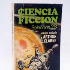 Libros de segunda mano: CIENCIA FICCIÓN SELECCIÓN 28. (ARTHUR C. CLARKE) BRUGUERA, LIBRO AMIGO 475, 1977. Lote 128354066