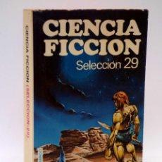 Libros de segunda mano: CIENCIA FICCIÓN SELECCIÓN 29. (VVAA) BRUGUERA, LIBRO AMIGO 486, 1977. Lote 128354070