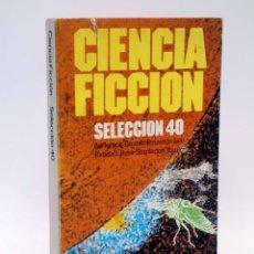 Libros de segunda mano: CIENCIA FICCIÓN SELECCIÓN 40. (VVAA) BRUGUERA, LIBRO AMIGO 751, 1980. Lote 128354086