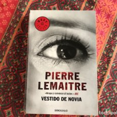 Libros de segunda mano: VESTIDO DE NOVIA. PIERRE LEMAITRE. Lote 207354127