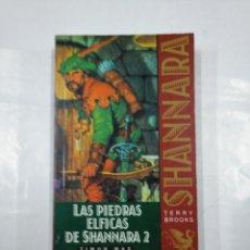 Libros de segunda mano: LAS PIEDRAS ÉLFICAS DE SHANNARA 2. SHANNARA. TERRY BROOKS. TIMUN MAS. TDK350. Lote 128861119