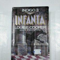 Libros de segunda mano: INDIGO 3: INFANTA. - LOUISE COOPÈR. TIMUN MAS. TDK350. Lote 128861551