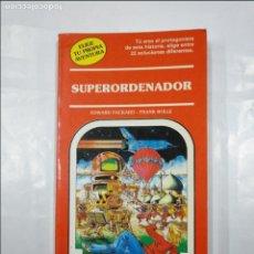 Libros de segunda mano: ELIGE TU PROPIA AVENTURA Nº 23. SUPERORDENADOR. EDWARD PACKARD. FRANK BOLLE. TIMUN MAS TDK220. Lote 128862959