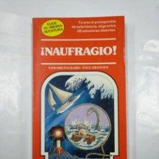 Libros de segunda mano: ¡NAUFRAGIO!. ELIGE TU PROPIA AVENTURA Nº 11. EDWARD PACKARD PAUL GRANGER. TIMUN MAS. TDK220. Lote 128867263