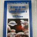 Libros de segunda mano: BIBLIOTECA DE CIENCIA FICCIÓN ORBIS 49 LA EDAD DE ORO DE LA CIENCIA FICCIÓN II. Lote 128944171