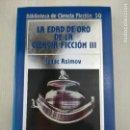 Libros de segunda mano: BIBLIOTECA DE CIENCIA FICCIÓN ORBIS 50 LA EDAD DE ORO DE LA CIENCIA FICCIÓN III. Lote 128944191