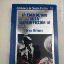 Libros de segunda mano: BIBLIOTECA DE CIENCIA FICCIÓN ORBIS 51 LA EDAD DE ORO DE LA CIENCIA FICCIÓN IV. Lote 128944203