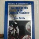 Libros de segunda mano: BIBLIOTECA DE CIENCIA FICCIÓN ORBIS 51 LA EDAD DE ORO DE LA CIENCIA FICCIÓN IV. Lote 128944207