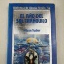 Libros de segunda mano: BIBLIOTECA DE CIENCIA FICCIÓN ORBIS 54 EL AÑO DEL SOL TRANQUILO. Lote 128944215