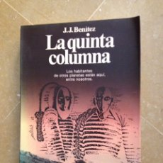 Libros de segunda mano: LA QUINTA COLUMNA (J. J. BENÍTEZ). Lote 129377364
