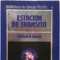 Libros de segunda mano: ESTACION DE TRANSITO, CLIFFORD D. SIMAK. Lote 129456831