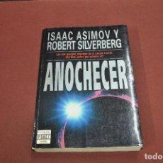 Libros de segunda mano: ANOCHECER - ISAAC ASIMOV Y ROBERT SILVERBERG - CF2. Lote 129641587