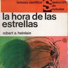 Libros de segunda mano: HEINLEIN : LA HORA DE LAS ESTRELLAS (NEBULAE, 1965). Lote 129676678