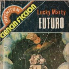 Libros de segunda mano: BOLSILIBROS PULP, INFINITUM, PRODUCCIONES EDITORIALES, Nº 10: FUTURO - LUCKY MARTY. Lote 129188475