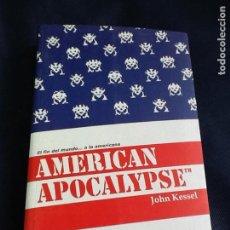 Libros de segunda mano: AMERICAN APOCALYPSE. EL FIN DEL MUNDO A LA AMERICANA. JOHN KESSEL. Lote 130799556
