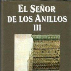 Libros de segunda mano: EL SEÑOR DE LOS ANILLOS. III. EL RETORNO DEL REY - J.R.R. TOLKIEN - EDICIONES MINOTAURO, 22ª ED 1994. Lote 130839348