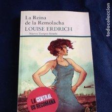 Libros de segunda mano: LA REINA DE LA REMOLACHA. LOUISE ERDRICH. Lote 130854952