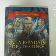 Libros de segunda mano: LA ESPADA DEL DESTINO. STILTON. DESTINO. 2014. Lote 131004036