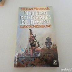Libros de segunda mano: MARTINEZ ROCA FANTASY FANTASIA MARINERO DE LOS MARES DEL DESTINO MICHAEL MOORCOCK ELRIC DE MELNIBONE. Lote 131089180