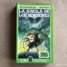 Libros de segunda mano: LIBROJUEGO LOBO SOLITARIO 8: LA JUNGLA DE LOS HORRORES . JOE DEVER , GARY CHALK (ALTEA JUNIOR 154). . Lote 131844846