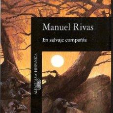 Libros de segunda mano: EN SALVAJE COMPAÑÍA - MANUEL RIVAS -----REF-5ELLCAR. Lote 132307834