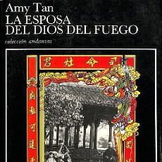 Libros de segunda mano: LA ESPOSA DEL DIOS DEL FUEGO - AMY TAN -----REF-5ELLCAR. Lote 132307862