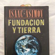 Libros de segunda mano: ISAAC ASIMOV FUNDACIÓN Y TIERRA. Lote 132310583