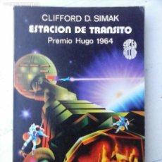 Libros de segunda mano: SUPER FICCIÓN Nº 55 - CLIFFORD D. SIMAK - ESTACIÓN DE TRÁNSITO - PREMIO HUGO 1964. Lote 132522810
