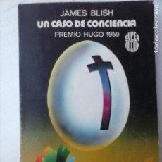 Libros de segunda mano: SUPER FICCIÓN Nº 17 - JAMES BLISH - UN CASO DE CONCIENCIA - PREMIO HUGO 1959. Lote 132522890