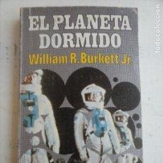 Libros de segunda mano: BIBLIOTECA PICAZO CIENCIA FICCIÓN Nº 25 - EL PLANETA DORMIDO - WILLIAM R.BURKETT JR.. Lote 132525362